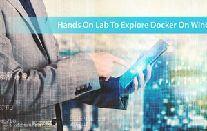Hands-On Lab to Explore Docker on Windows