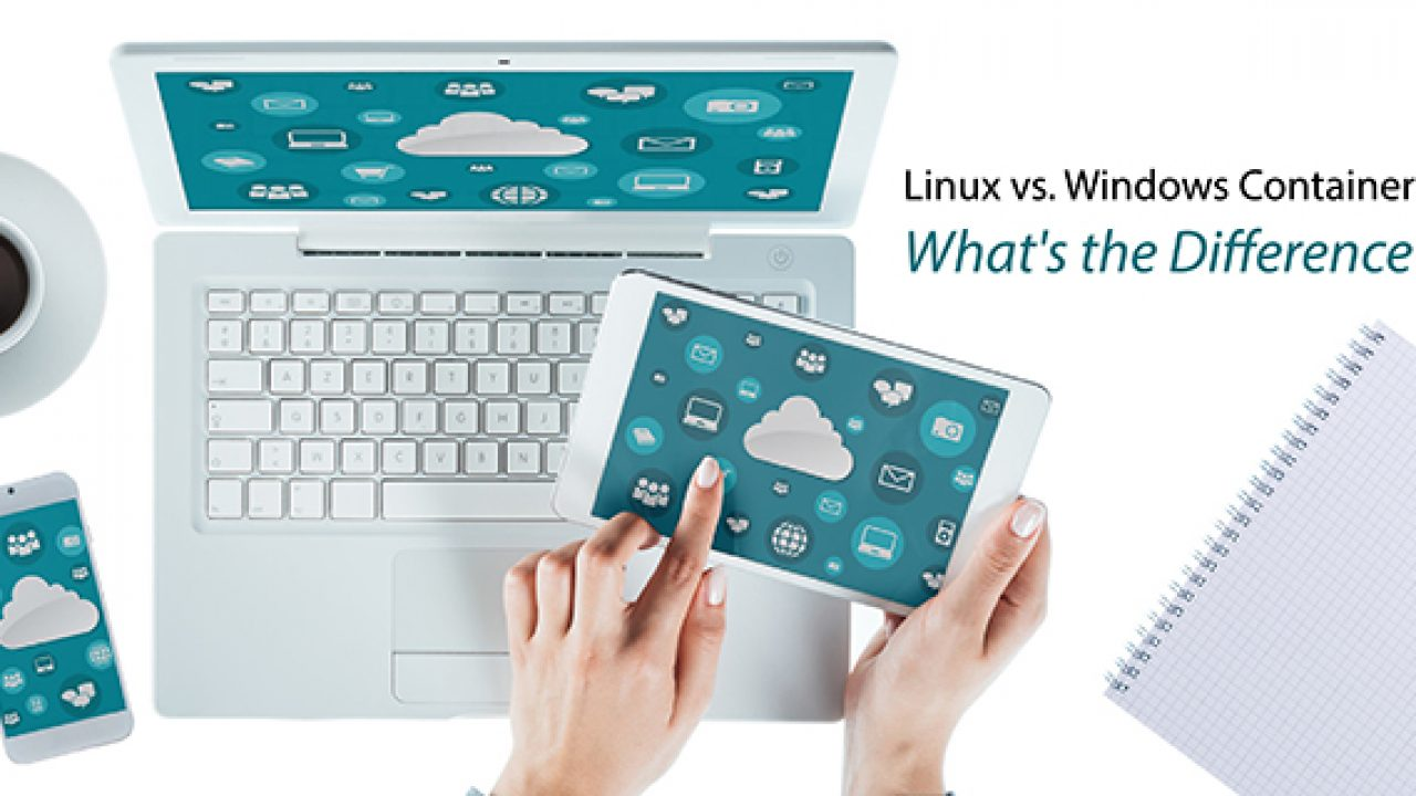 Linux vs. Windows Containers: What's the Difference? - Container ...
