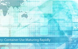 Survey: Container Use Maturing Rapidly