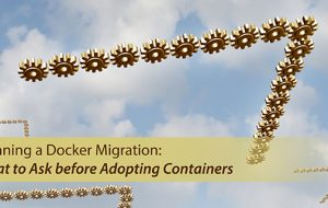 Planning a Docker Migration: What to Ask Before Adopting Containers