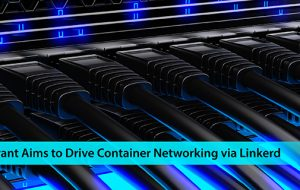 Bouyant Aims to Drive Container Networking via Linkerd