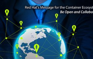 Red Hat's Message for the Container Ecosystem: Be Open and Collaborate