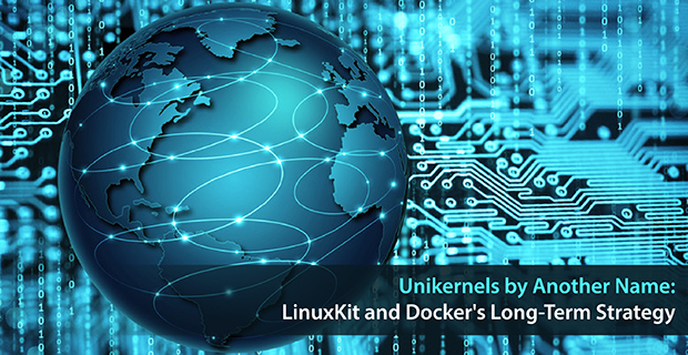 Unikernels by Another Name: LinuxKit and Docker's Long-Term