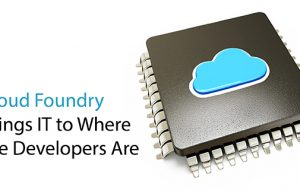 Cloud Foundry Brings IT to Where the Developers Are