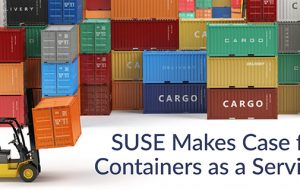 SUSE Makes Case for Containers as a Service
