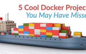 5 Cool Docker Projects You May Have Missed