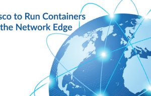 Cisco to Run Containers at the Network Edge