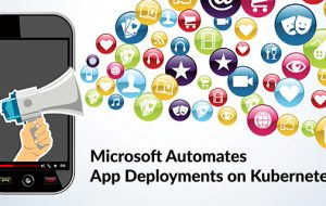 Microsoft Automates App Deployments on Kubernetes