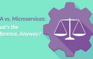 SOA vs. Microservices: What's the Difference, Anyway?