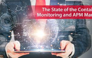 The State of the Container Monitoring and APM Market