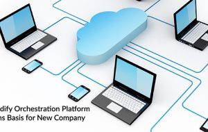 Cloudify Orchestration Platform Forms Basis for New Company