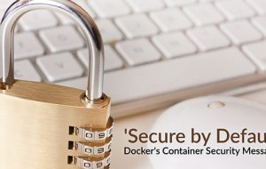 'Secure by Default': Docker's Container Security Messaging