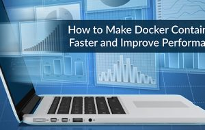 How to Make Docker Containers Faster and Improve Performance
