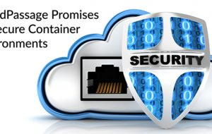 CloudPassage Promises to Secure Container Environments