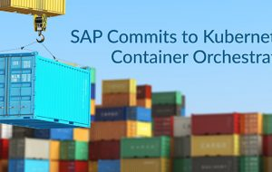 SAP Commits to Kubernetes Container Orchestrator