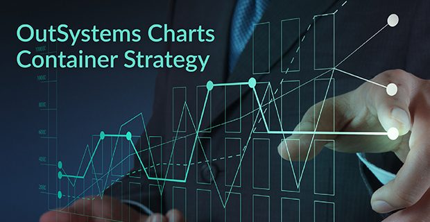 OutSystems Charts Container Strategy