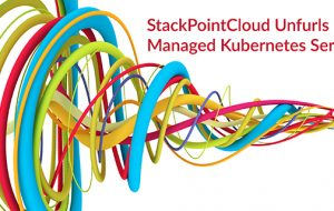 StackPointCloud Unfurls Managed Kubernetes Service
