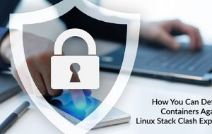 How You Can Defend Containers Against Linux Stack Clash Exploits