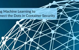 Using Machine Learning to Connect the Dots in Container Security