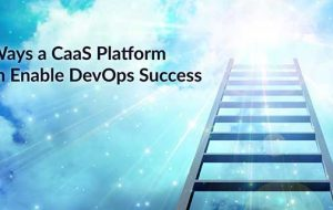 4 Ways a CaaS Platform Can Enable DevOps Success