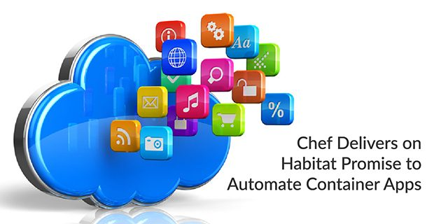 Chef Delivers on Habitat Promise to Automate Container Apps
