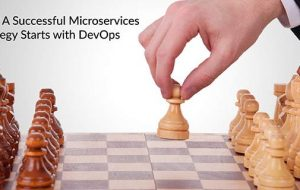 Why A Successful Microservices Strategy Starts with DevOps