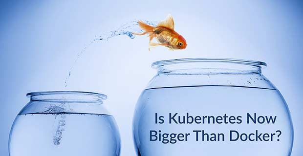 Is Kubernetes Now Bigger Than Docker?