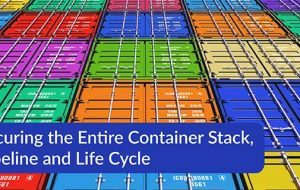 Securing the Entire Container Stack, Pipeline and Life Cycle