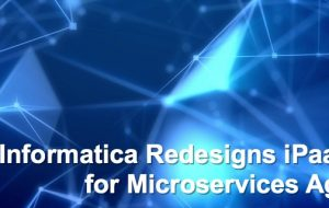 Informatica Redesigns iPaaS for Microservices Age