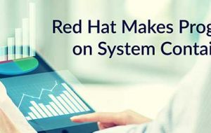 Red Hat Makes Progress on System Containers
