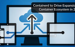 Containerd to Drive Expansion of Container Ecosystem in 2018