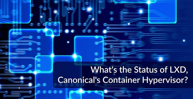 LXD Canonical Container Hypervisor