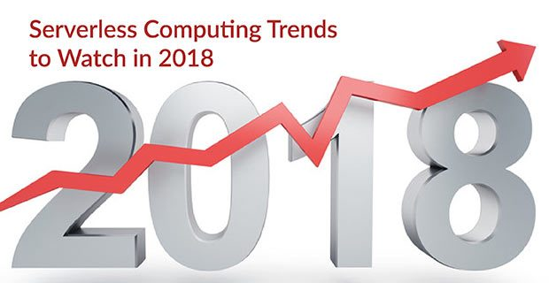 Serverless Computing Trends to Watch in 2018