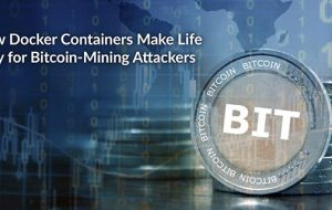 How Docker Containers Make Life Easy for Bitcoin-Mining Attackers
