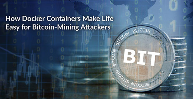 Docker Containers Bitcoin Mining Attackers
