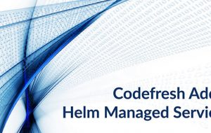 Codefresh Adds Helm Managed Service