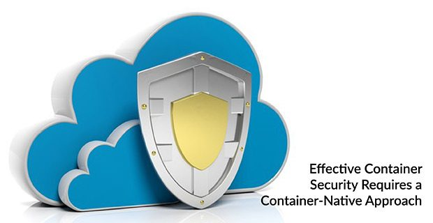 Effective Container Security Requires a Container-Native Approach