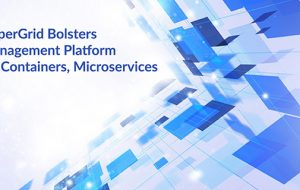 HyperGrid Bolsters Management Platform for Containers, Microservices