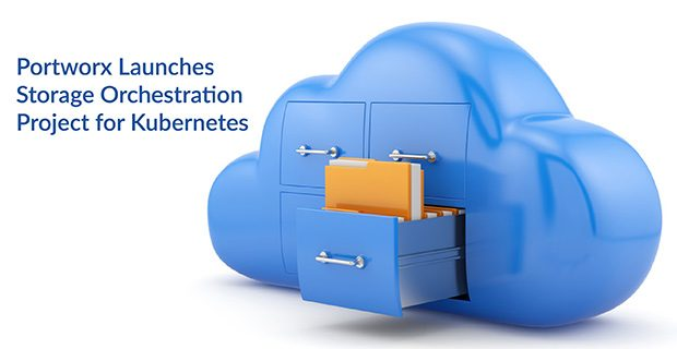 Portworx Launches Storage Orchestration Project for Kubernetes
