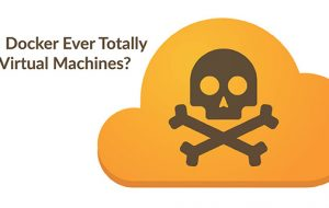 Will Docker Ever Totally Kill Virtual Machines?