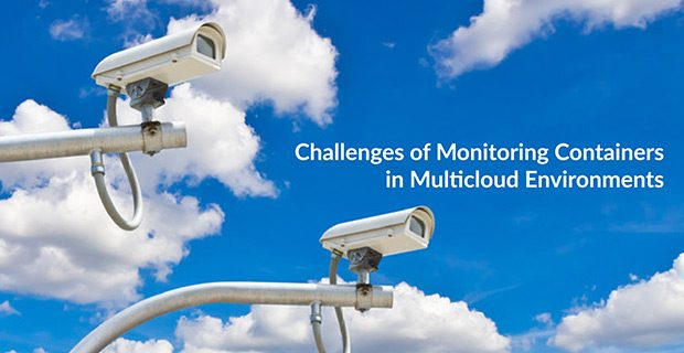 Challenges of Monitoring Containers in Multicloud Environments
